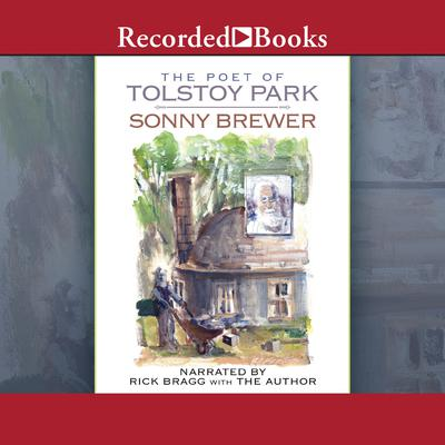 The Poet of Tolstoy Park: A Novel Audiobook, by Sonny Brewer