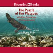 Puzzle of the Platypus: And Other Explorations of Science in Action Audiobook, by Jack Myers