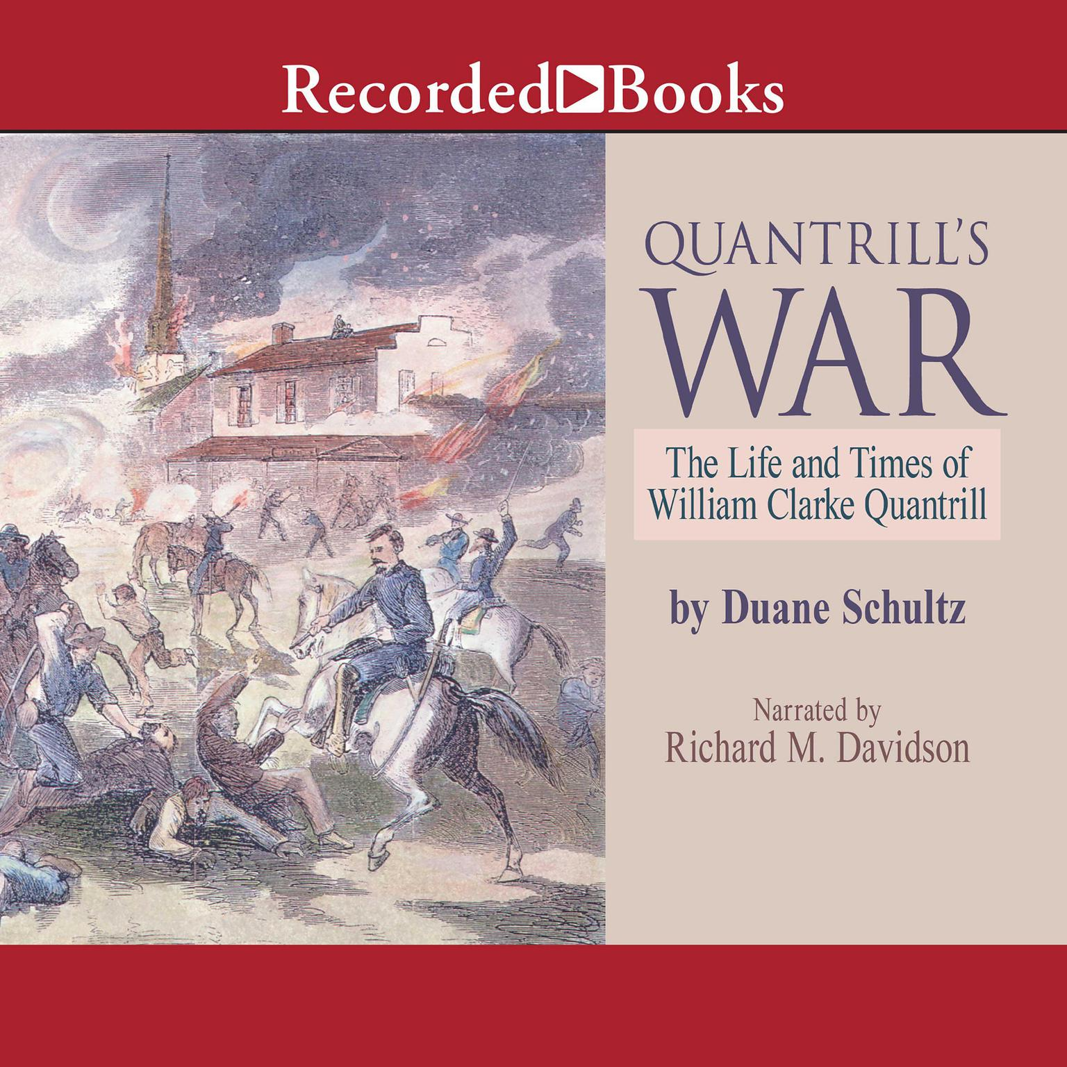 Printable Quantrill's War: The Life and Times of William Clarke Quantrill, 1837-1865 Audiobook Cover Art