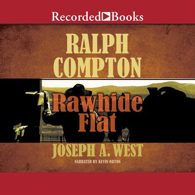 Ralph Compton Rawhide Flat Audiobook, by Joseph A. West