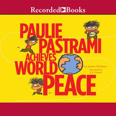 Paulie Pastrami Achieves World Peace Audiobook, by James Proimos
