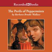 The Perils of Peppermints Audiobook, by Barbara Brooks Wallace