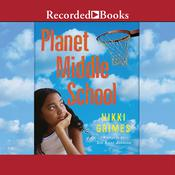 Planet Middle School Audiobook, by Nikki Grimes