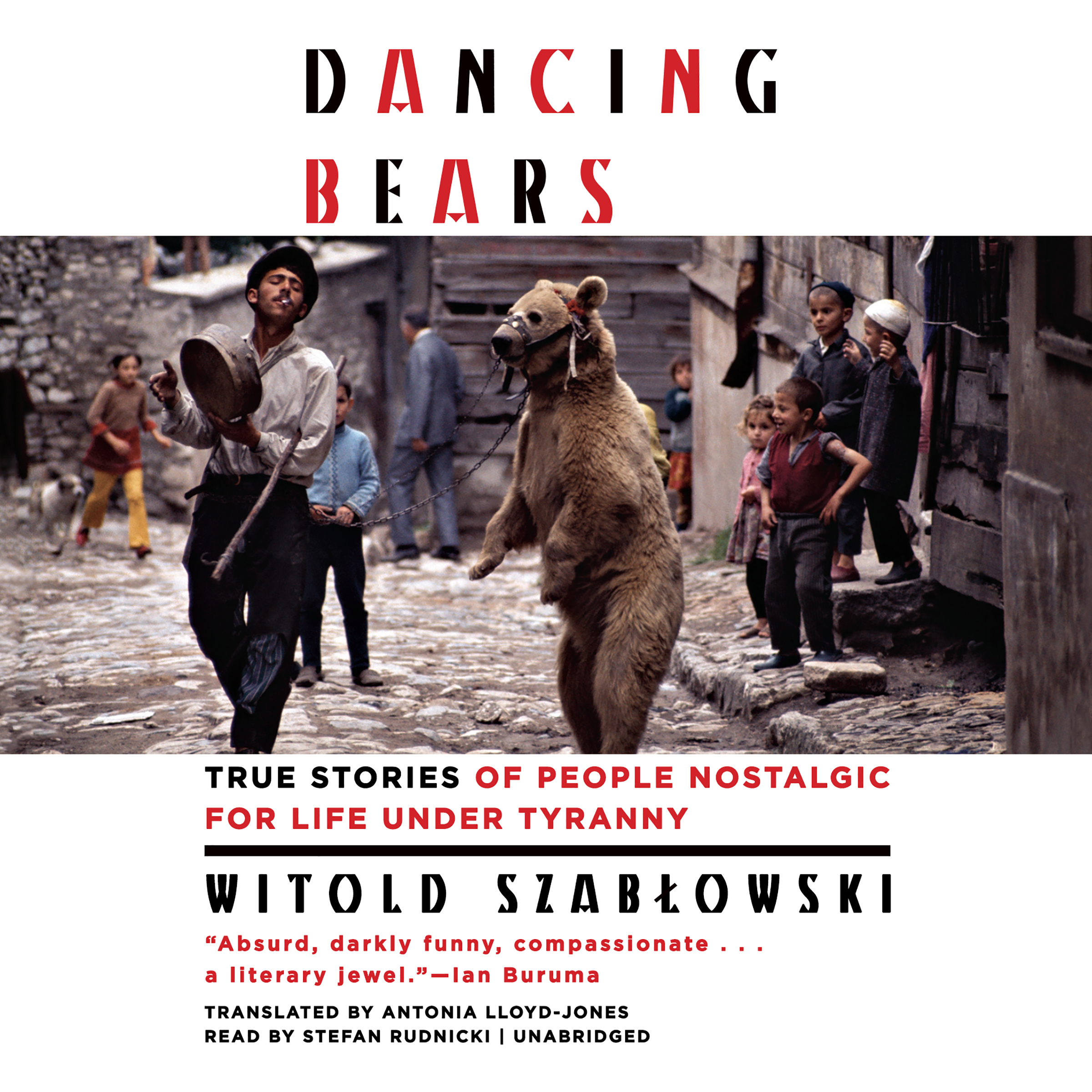 Printable Dancing Bears: True Stories of People Nostalgic for Life under Tyranny Audiobook Cover Art