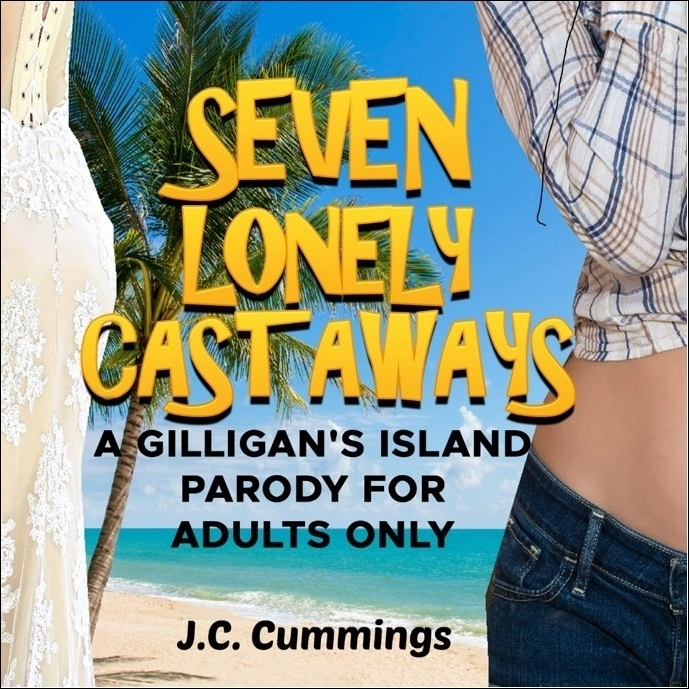 Printable Seven Lonely Castaways: A Gilligan's Island Parody for Adults Only Audiobook Cover Art