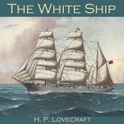 The White Ship Audiobook, by H. P. Lovecraft