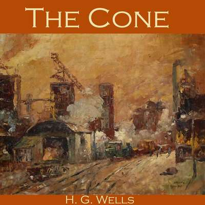 The Cone Audiobook, by H. G. Wells