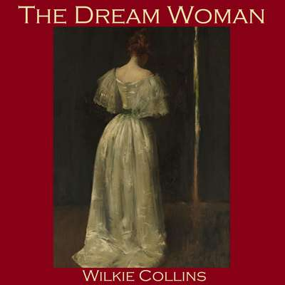 The Dream Woman Audiobook, by Wilkie Collins