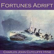 Fortunes Adrift Audiobook, by Charles John Cutcliffe Hyne