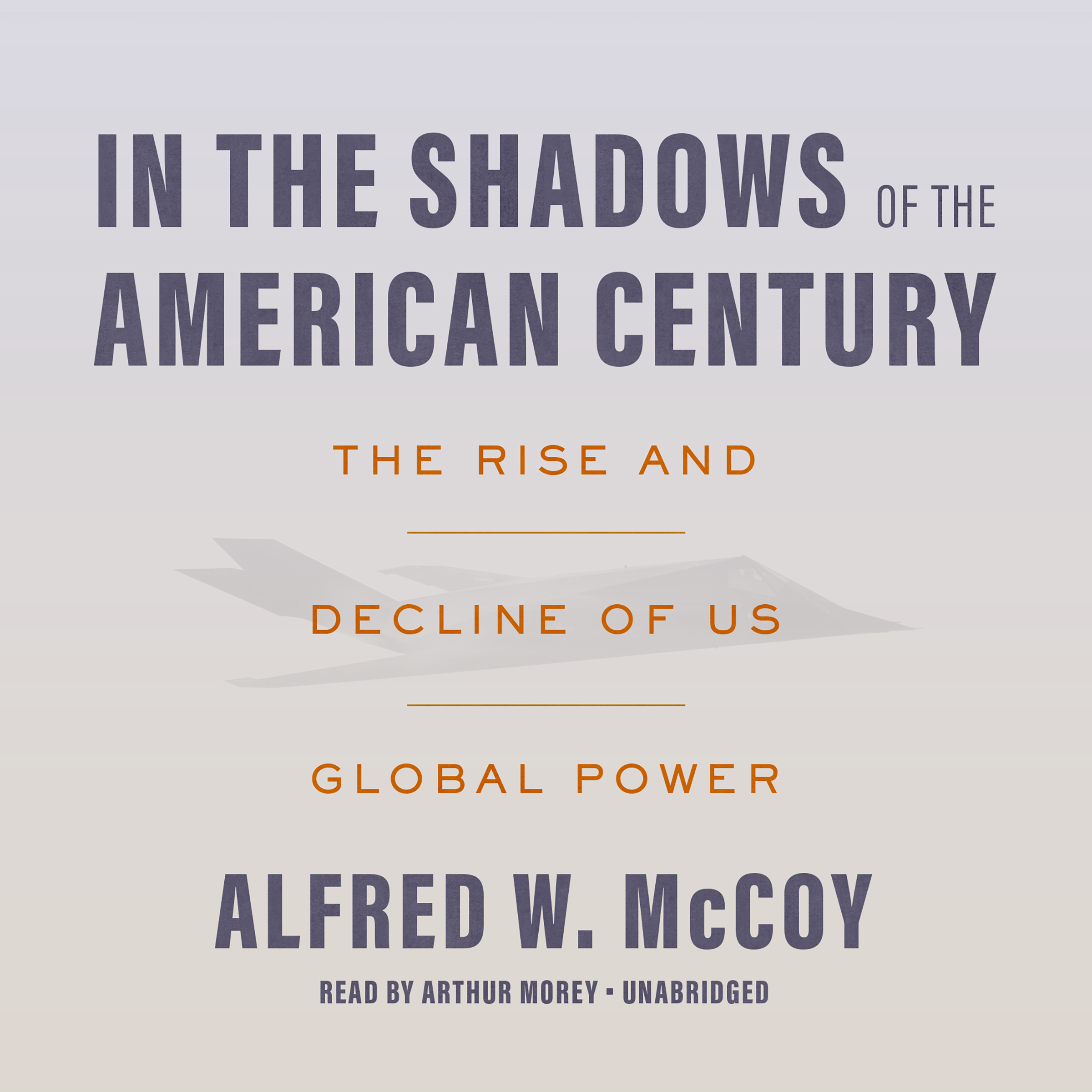Printable In the Shadows of the American Century: The Rise and Decline of US Global Power Audiobook Cover Art