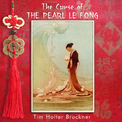 The Curse of the Pearl Le Fong Audiobook, by Timothy Holter Bruckner