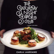 The Saturday Night Supper Club Audiobook, by Carla Laureano