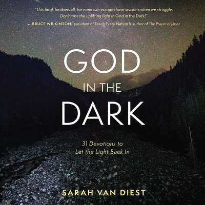 God in the Dark: 31 Devotions to Let the Light Back In Audiobook, by Sarah Van Diest