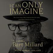 I Can Only Imagine: A Memoir Audiobook, by Bart Millard