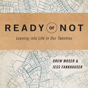 Ready or Not: Leaning Into Life in Our Twenties Audiobook, by Drew Moser