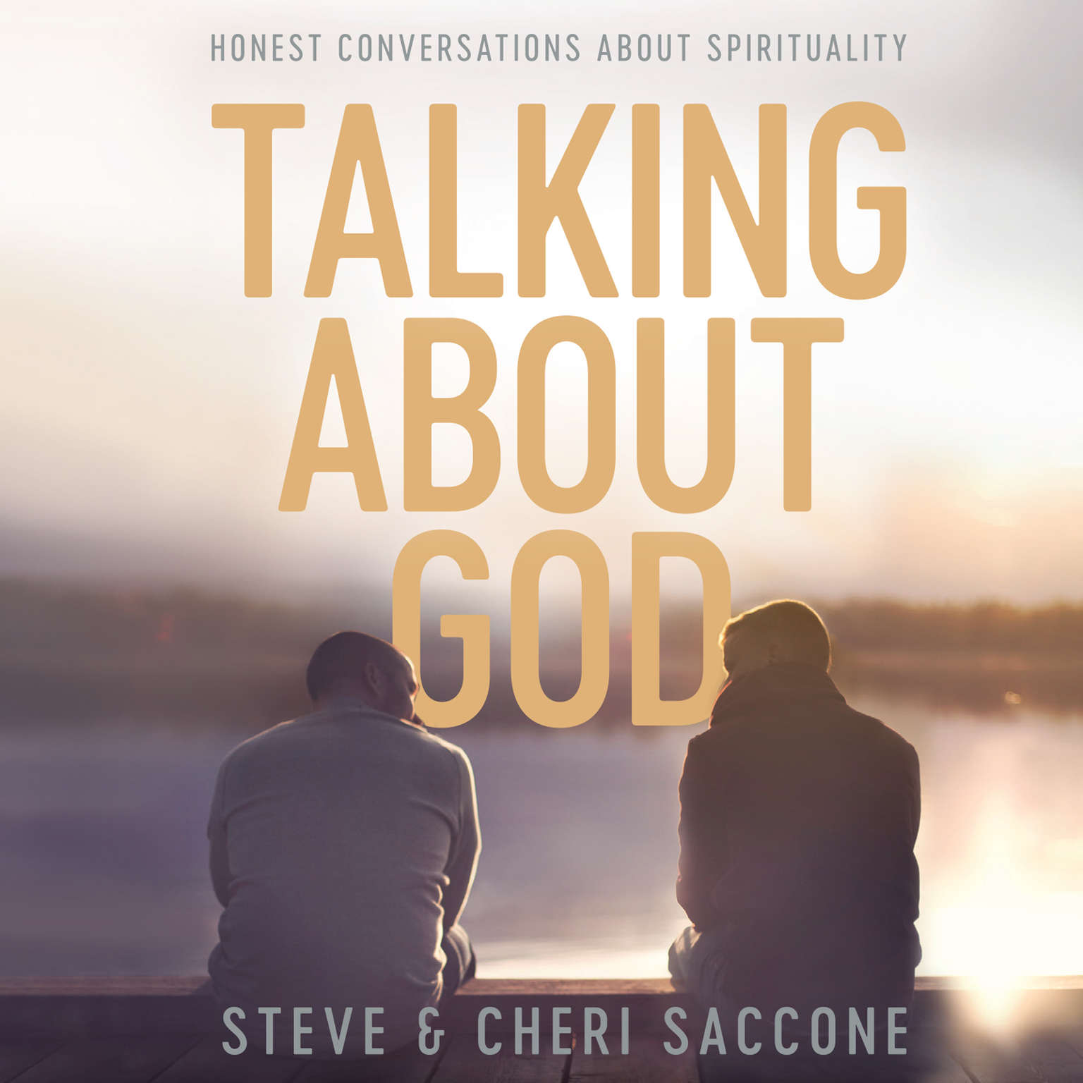 Talking About God: Honest Conversations About Spirituality Audiobook, by Cheri Saccone