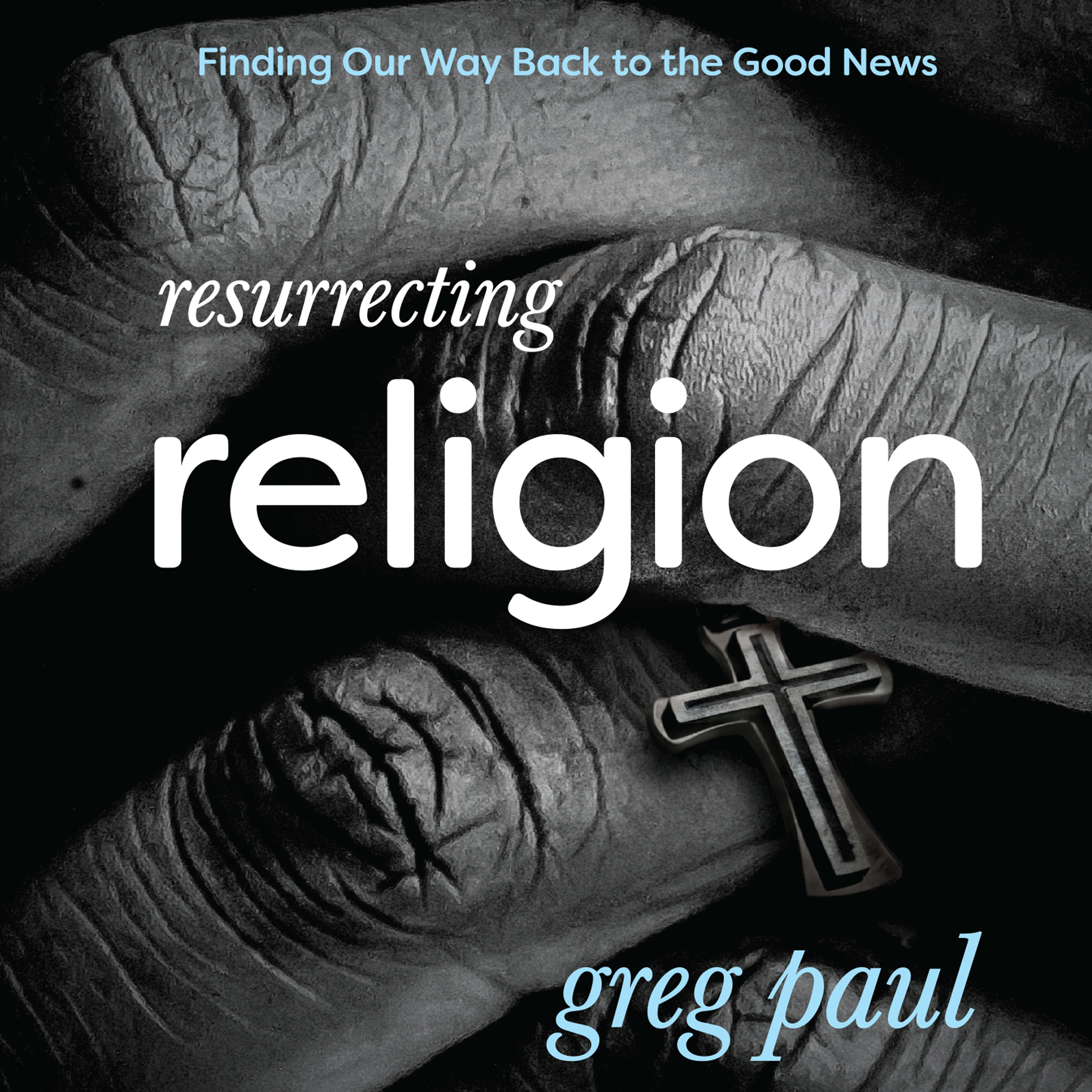 Printable Resurrecting Religion: Finding Our Way Back to the Good News Audiobook Cover Art