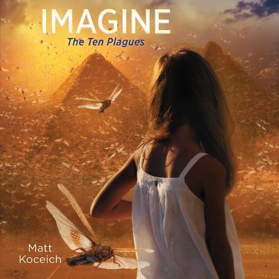 Imagine...The Ten Plagues Audiobook, by Matt Koceich