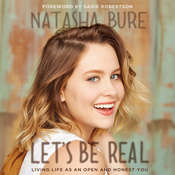 Lets Be Real: Living Life as an Open and Honest You Audiobook, by Natasha Bure
