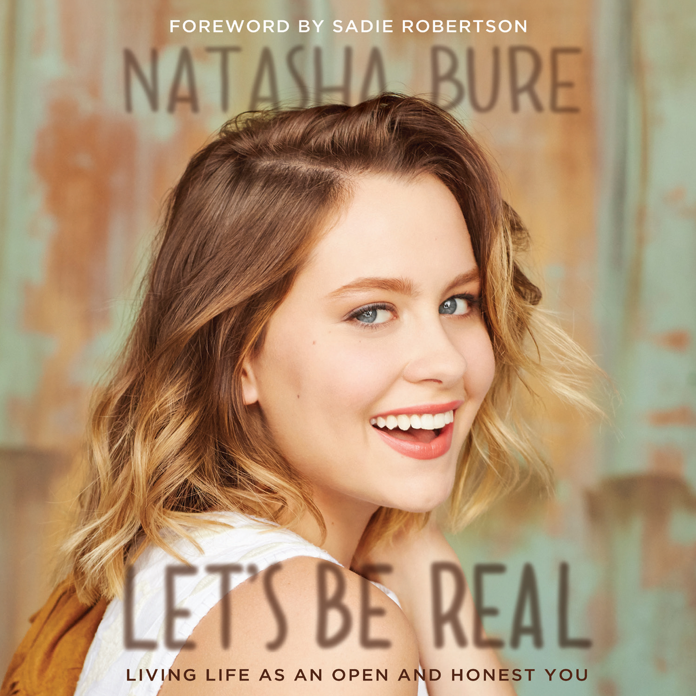 Printable Let's Be Real: Living Life as an Open and Honest You Audiobook Cover Art