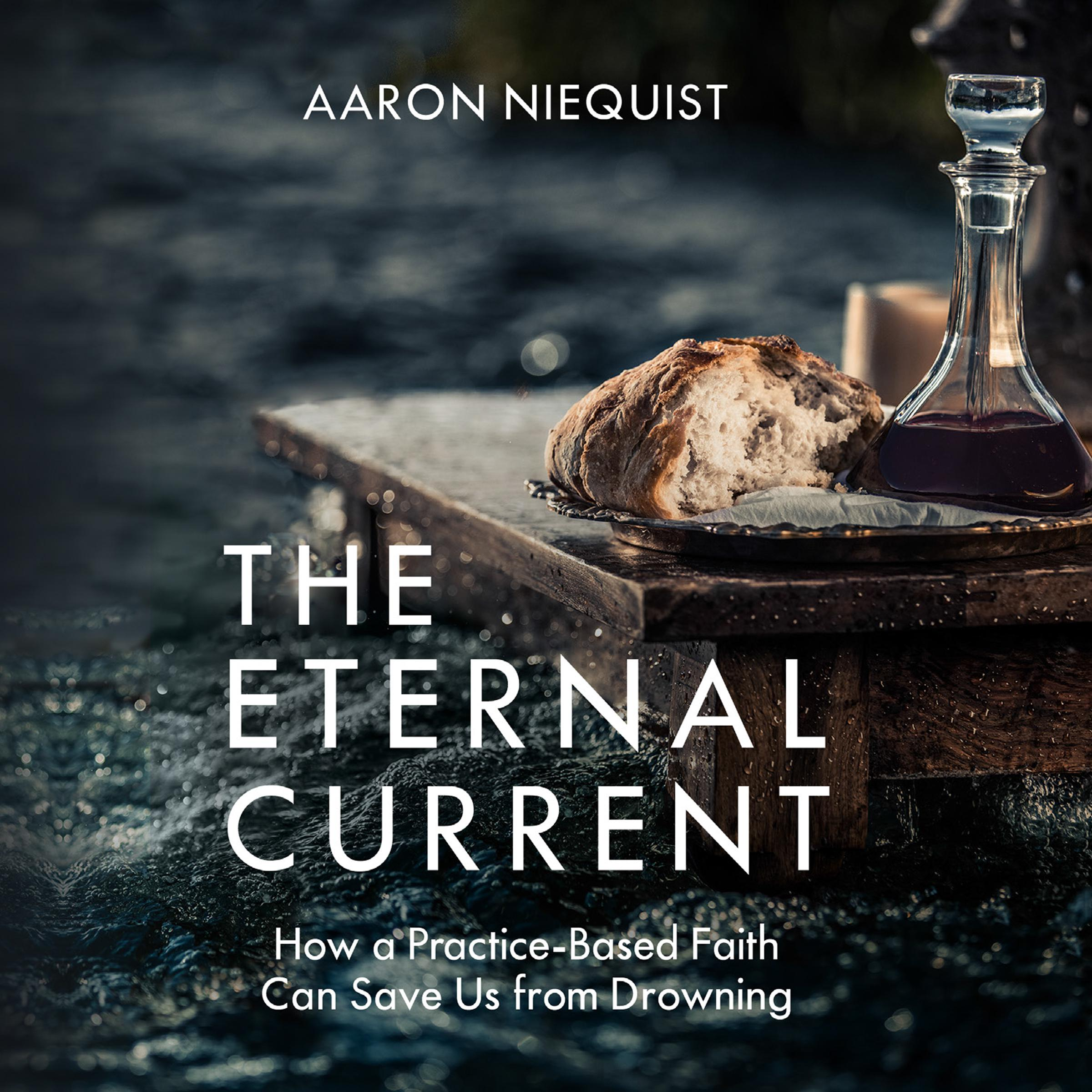 Printable The Eternal Current: How a Practice-Based Faith Can Save Us From Drowning Audiobook Cover Art
