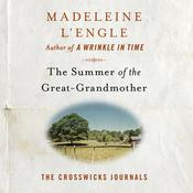 The Summer of the Great-Grandmother Audiobook, by Madeleine L'Engle