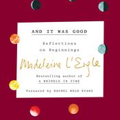 And It Was Good: Reflections on Beginnings Audiobook, by Madeleine L'Engle