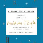 A Stone for a Pillow: Journeys with Jacob Audiobook, by Madeleine L'Engle