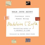 Sold into Egypt: Journeys into Human Being Audiobook, by Madeleine L'Engle