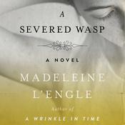 A Severed Wasp: A Novel Audiobook, by Madeleine L'Engle