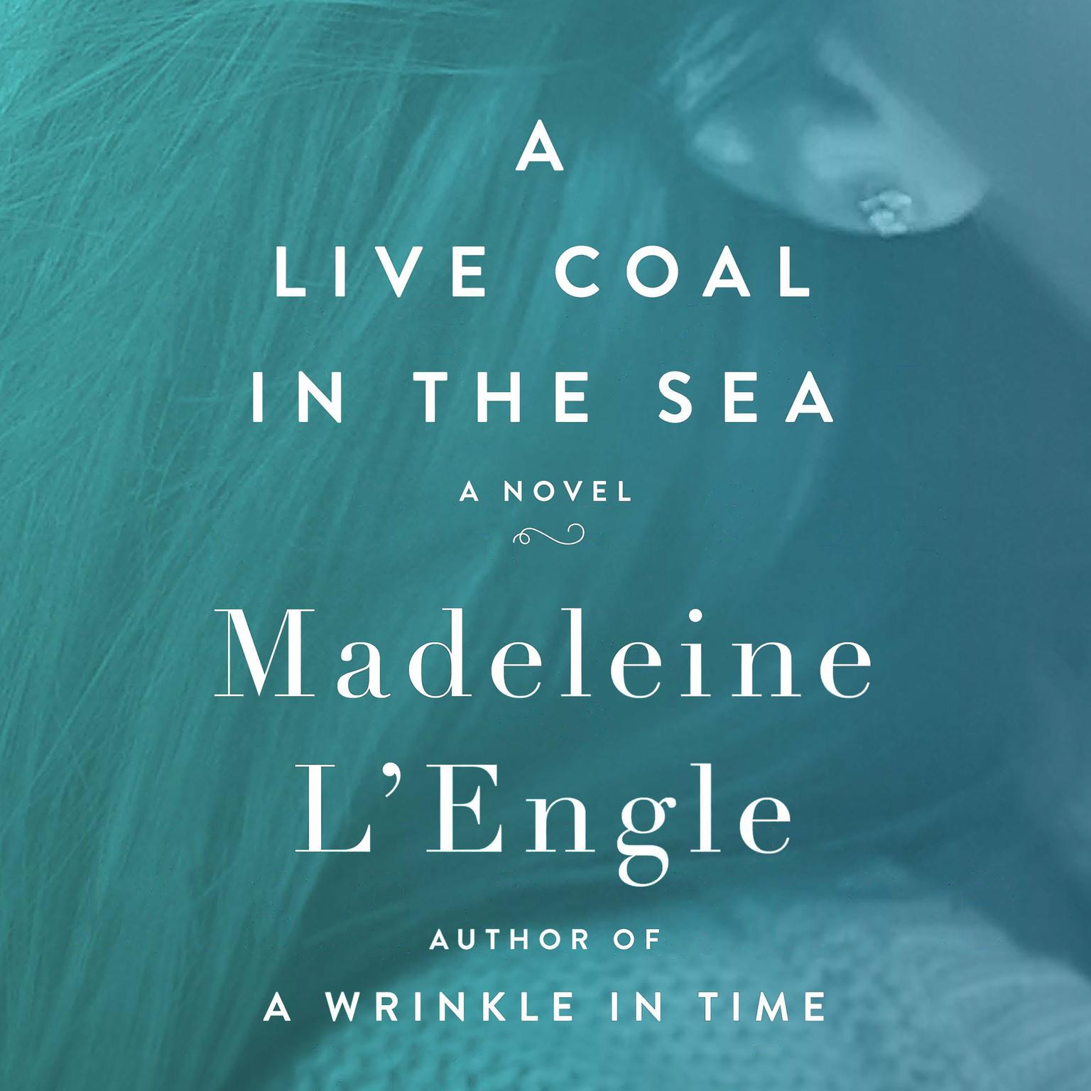 Printable A Live Coal in the Sea: A Novel Audiobook Cover Art