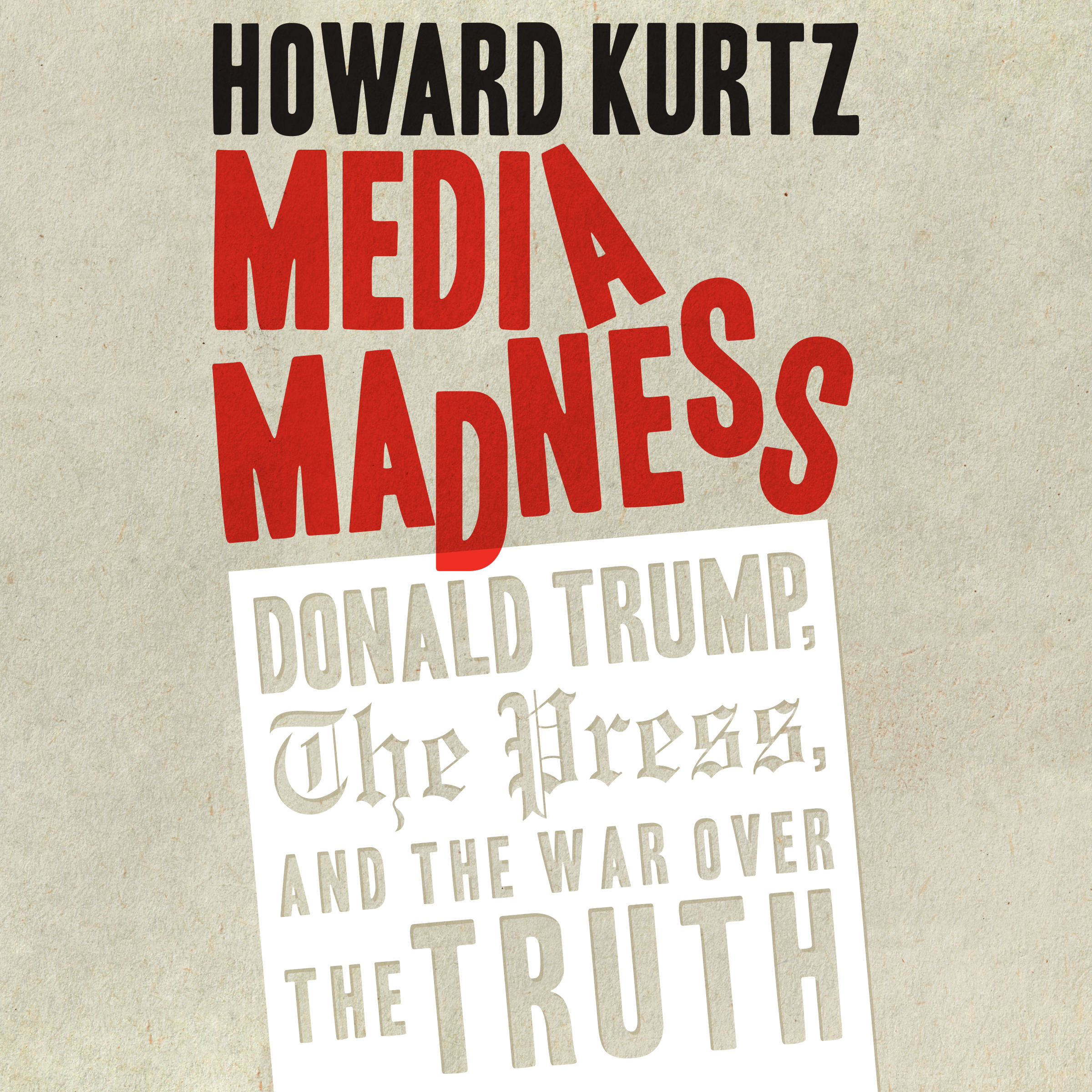 Printable Media Madness: Donald Trump, the Press, and the War over the Truth Audiobook Cover Art
