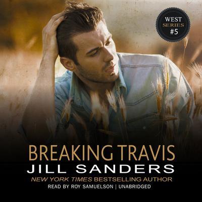 Breaking Travis Audiobook, by Jill Sanders
