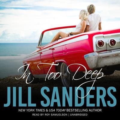 In Too Deep Audiobook, by Jill Sanders