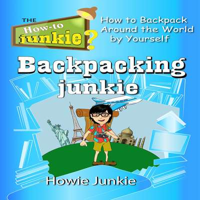Backpacking Junkie Audiobook, by Howie Junkie