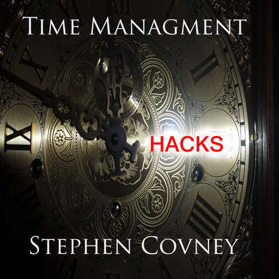 Time Management Hacks Audiobook, by Stephen Covney