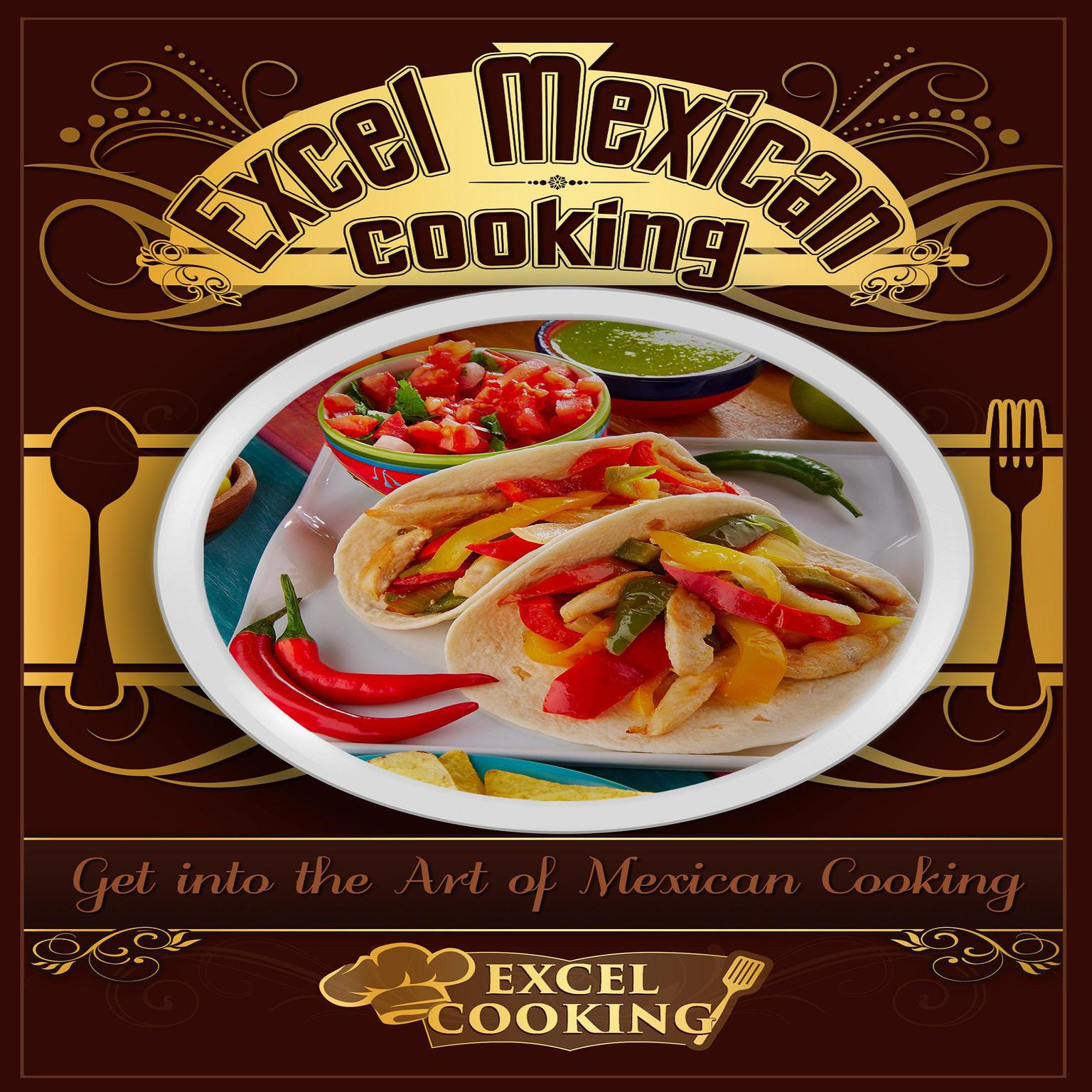 Printable Excel Mexican Cooking: Get into the Art of Mexican Cooking Audiobook Cover Art