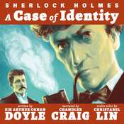 A Case Of Identity Audiobook, by Sir Arthur Conan Doyle, Arthur Conan Doyle