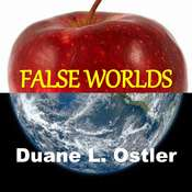False Worlds Audiobook, by Duane L Ostler