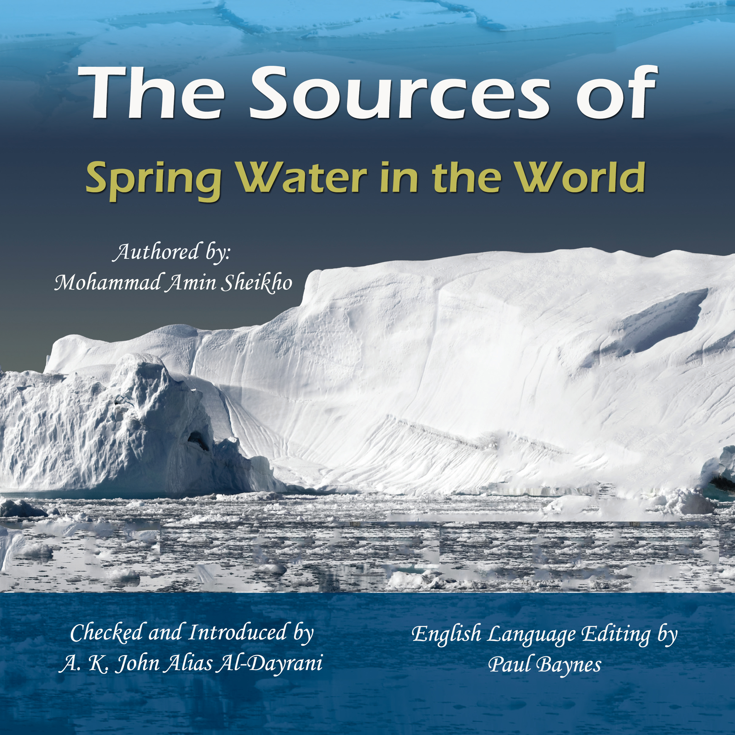 Printable The Sources of Spring Water in the World: A Dialogue Between Two Scholars, 'Sir John G. Bennett' and 'Mohammad Amin Sheikho' Audiobook Cover Art
