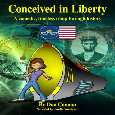 Conceived in Liberty Audiobook, by Don Canaan