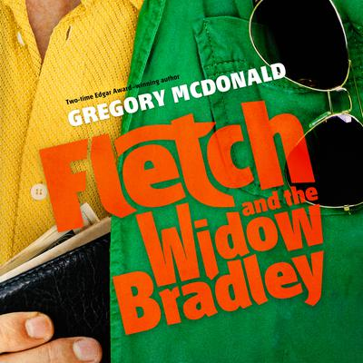 Fletch and the Widow Bradley Audiobook, by Gregory Mcdonald