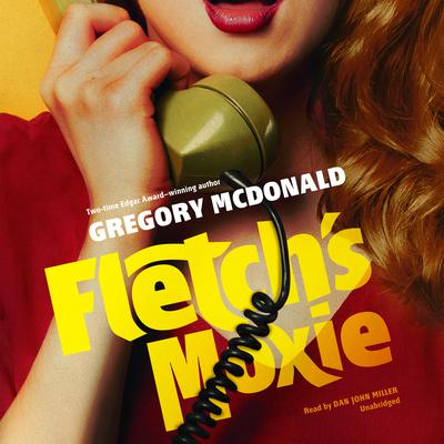 Fletch's Moxie Audiobook, by Gregory Mcdonald