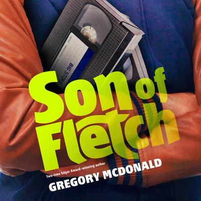 Son of Fletch Audiobook, by Gregory Mcdonald