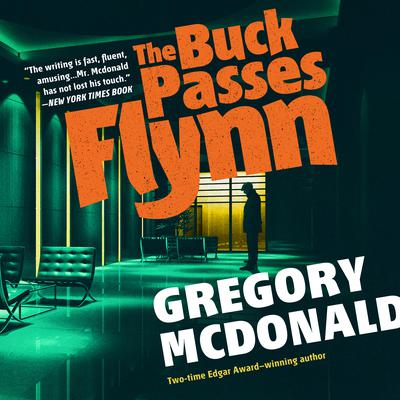 The Buck Passes Flynn Audiobook, by Gregory Mcdonald