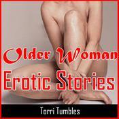 Older Woman Erotic Stories  Audiobook, by Torri Tumbles