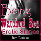 Being Watched Sex Erotic Stories Audiobook, by Torri Tumbles