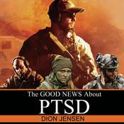 The Good News About PTSD Audiobook, by Dion Jensen