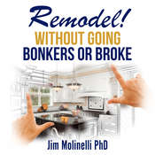 Remodel Without Going Bonkers or Broke Audiobook, by Jim Molinelli