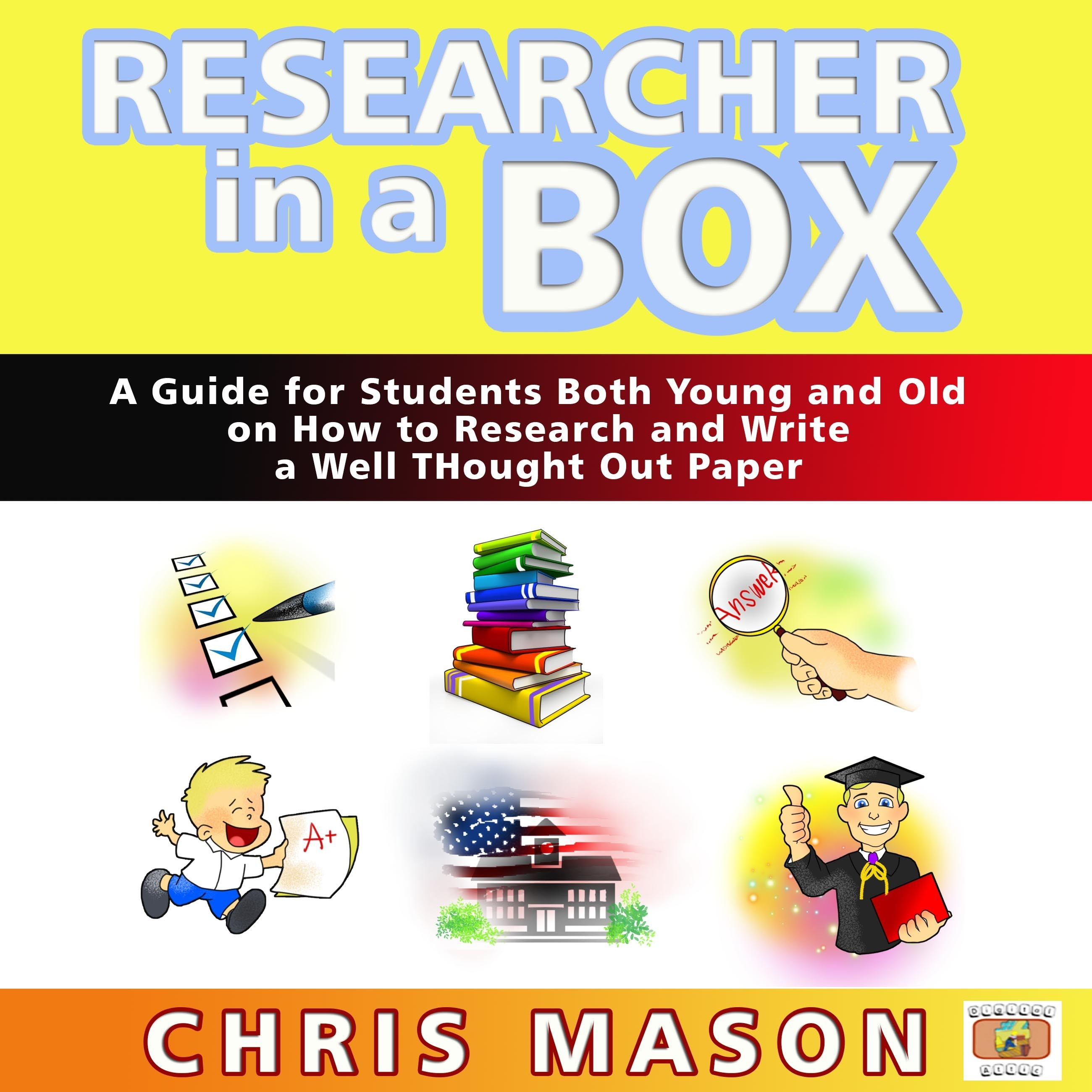 Printable Researcher in a Box: A Guide for Students Both Young and Old on How to Research and Write a Well Thought Out Paper Audiobook Cover Art
